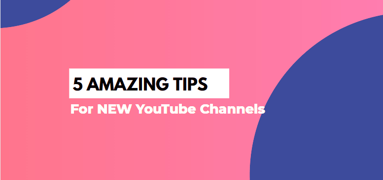 5 Amazing Tips For NEW YouTube Channels